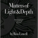 LOWEL Matters of Light & Depth by Ross Lowell
